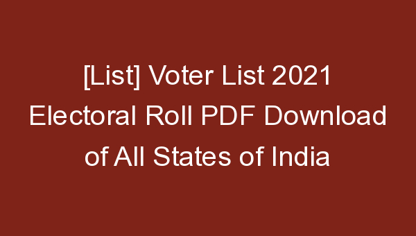 [List] Voter List 2021 Electoral Roll PDF Download of All States of India